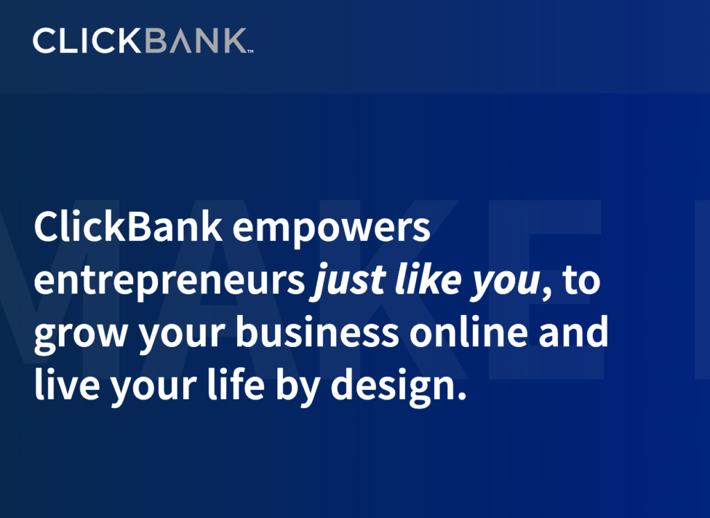 ClickBank empowers entrepreneurs just like you
